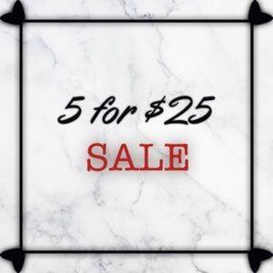 🔥🔥5/$25 SALE!!!🔥🔥